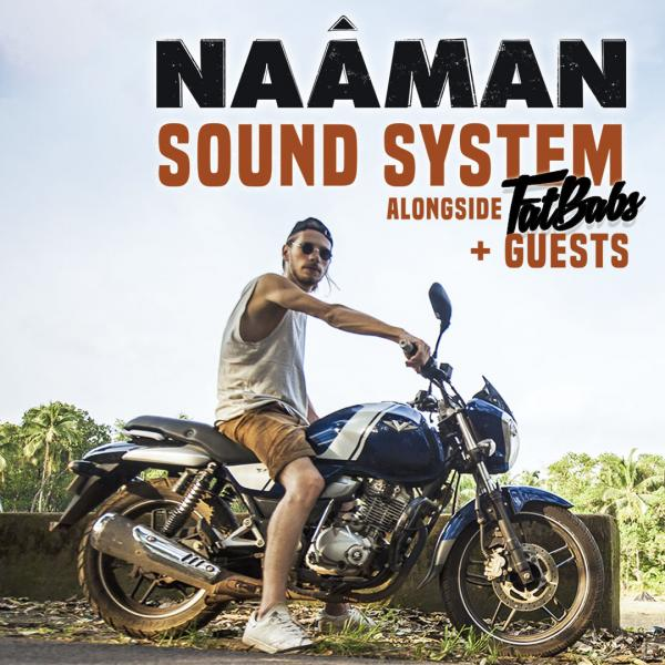 NAÂMAN Sound System + FATBABS + ZONGO SOUND