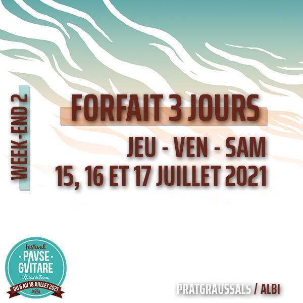 FORFAIT 3 JOURS : JEU 15, VEND 16, SAM 17/07/2021