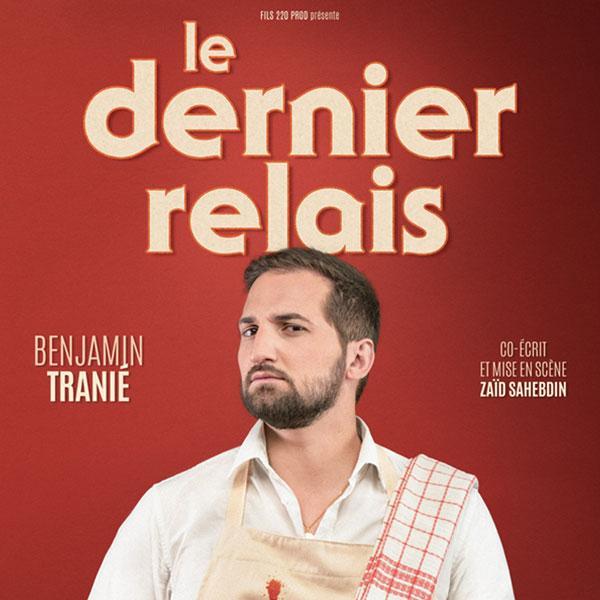 BENJAMIN TRANIE - LE DERNIER RELAIS